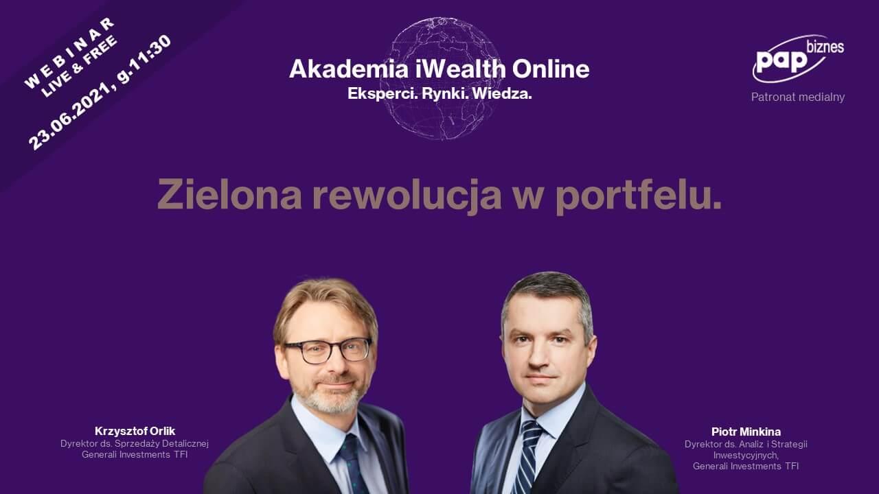 Akademia iWealth - Zielona rewolucja wportfelu. Eksperci Krzysztof Orlik iPiotr Minkina zGenerali Investments TFI.